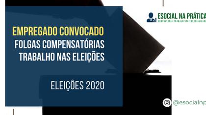 TRABALHO NAS ELEIÇÕES E FOLGAS COMPENSATÓRIAS