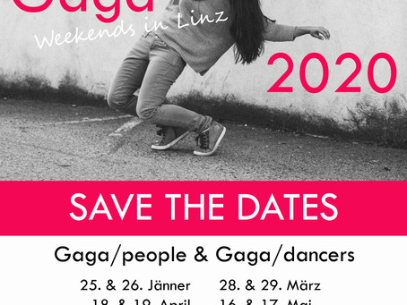 Gaga-Weekends Linz 2020 - SAVE THE DATES