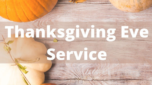 Thanksgiving%20Eve%20Service%20for%20%20