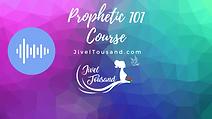 Prophetic 101
