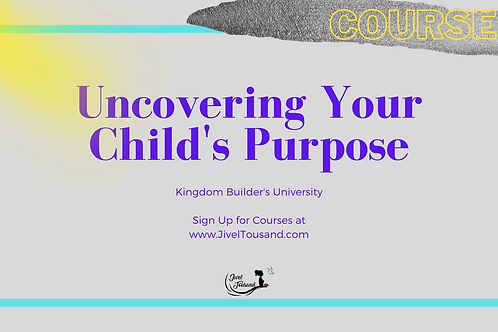Uncovering Your Child's Purpose
