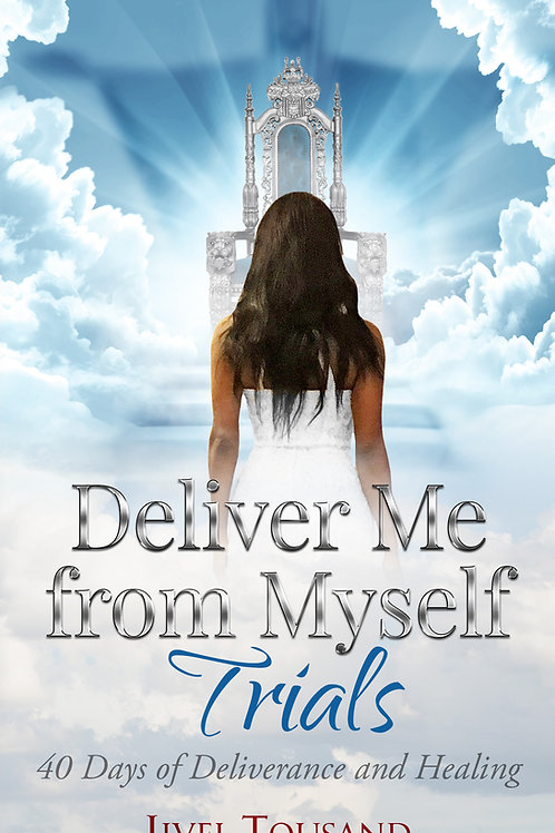 Deliver Me From Myself Trials