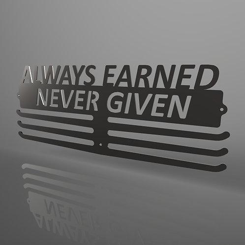 Always Earned Never Given Medal Hanger