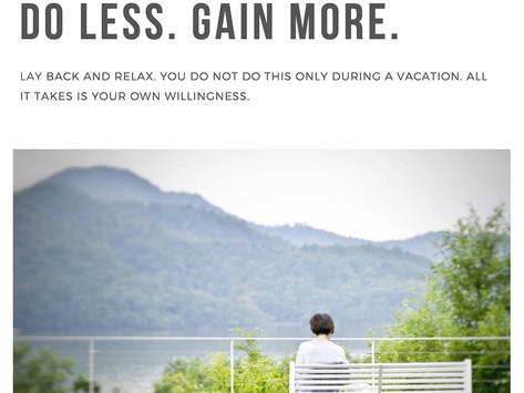 Do Less. Gain More.