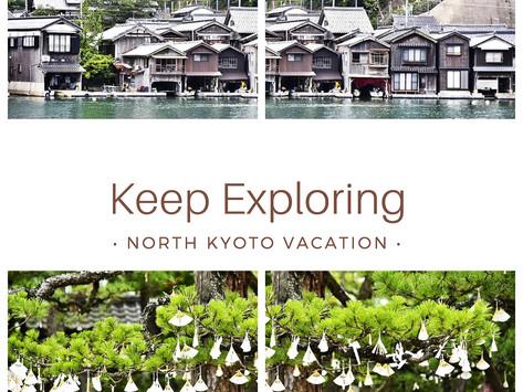 Keep Exploring North Kyoto Vacation