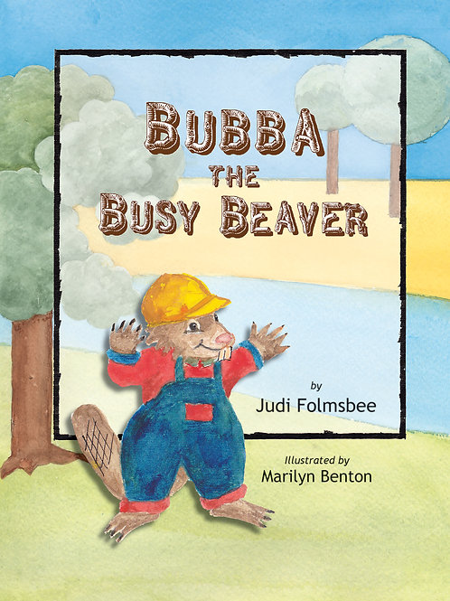 Bubba, The Busy Beaver by Judi Folmsbee