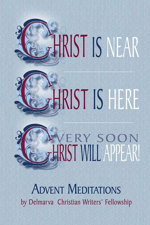 Christ Is Near, Christ Is Here, Very Soon Christ Will Appear! by DCWF