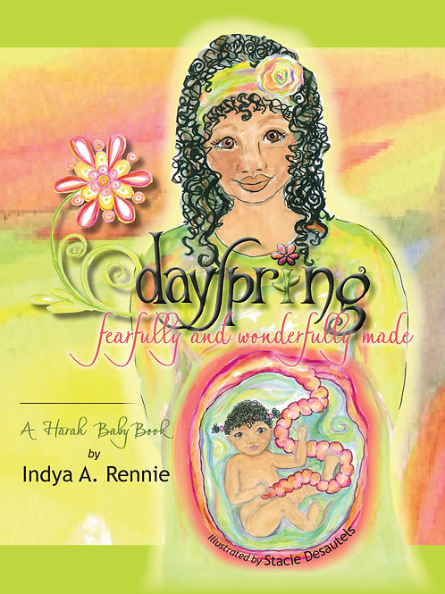 Dayspring: Fearfully and Wonderfully Made by Indya A. Rennie