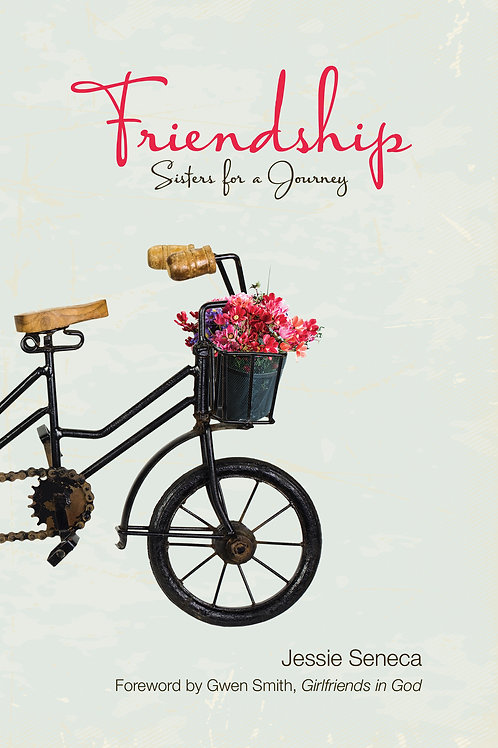 Friendship: Sisters for a Journey by Jessie Seneca