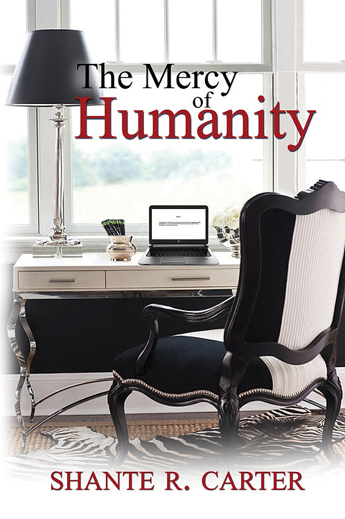 The Mercy Of Humanity by Shante R. Carter