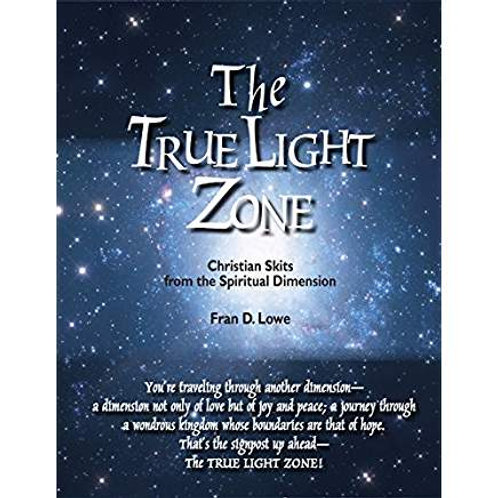The True Light Zone: Christian Skits from the Spiritual Dimension
