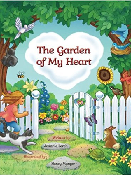 The Garden Of My Heart by Jeannie Lerch