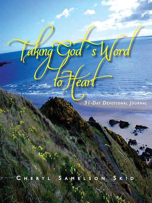 Taking God's Word to Heart: 31-Day Devotional Journal by Cheryl Samelson Skid