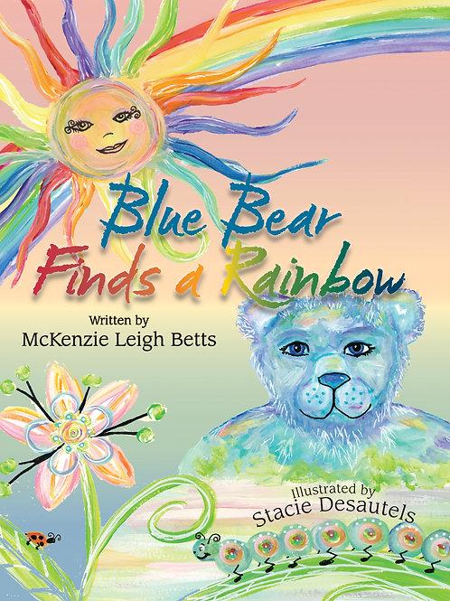 Blue Bear Finds a Rainbow by McKenzie Betts
