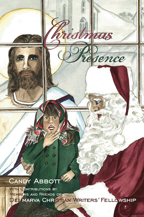 Christmas Presence An Anthology by Candy Abbott with DCWF