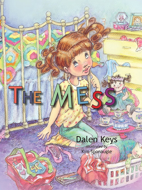 The Mess by Dalen Keys