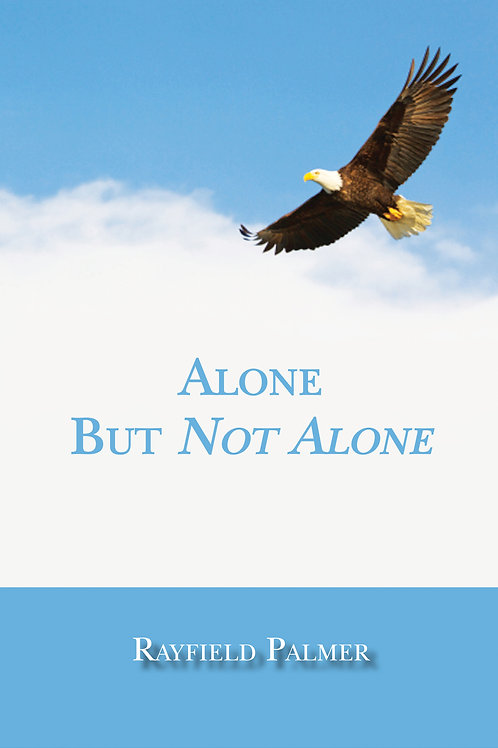 Alone But Not Alone by Rayfield Palmer