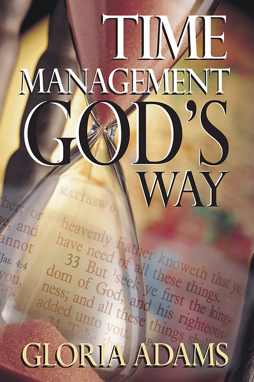 Time Management God's Way by Gloria Adams