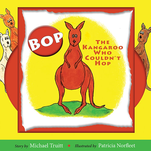 BOP, the Kangaroo Who Couldn't Hop By Michael Truitt