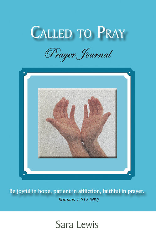 Called to Pray Journal: Prayer Journal by Sara Lewes