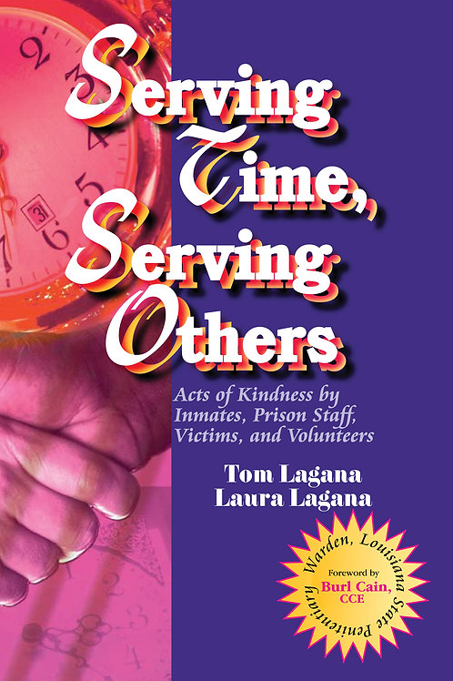 Serving Time, Serving Others By Tom and Laura Lagana