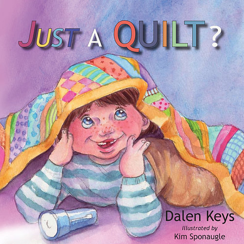 Just A Quilt? by Dalen Keys