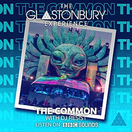 BBC_GLASTOBURY_2020_THE_COMMON_DJ_RESIST