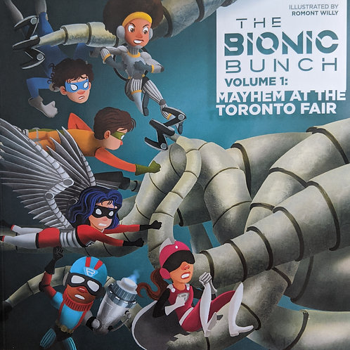 The Bionic Bunch Volume 1: Mayhem at the Toronto Fair