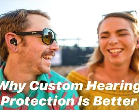 Why Custom Hearing Protection is Better