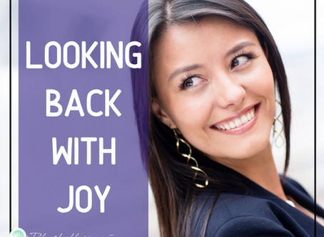 Looking Back with Joy