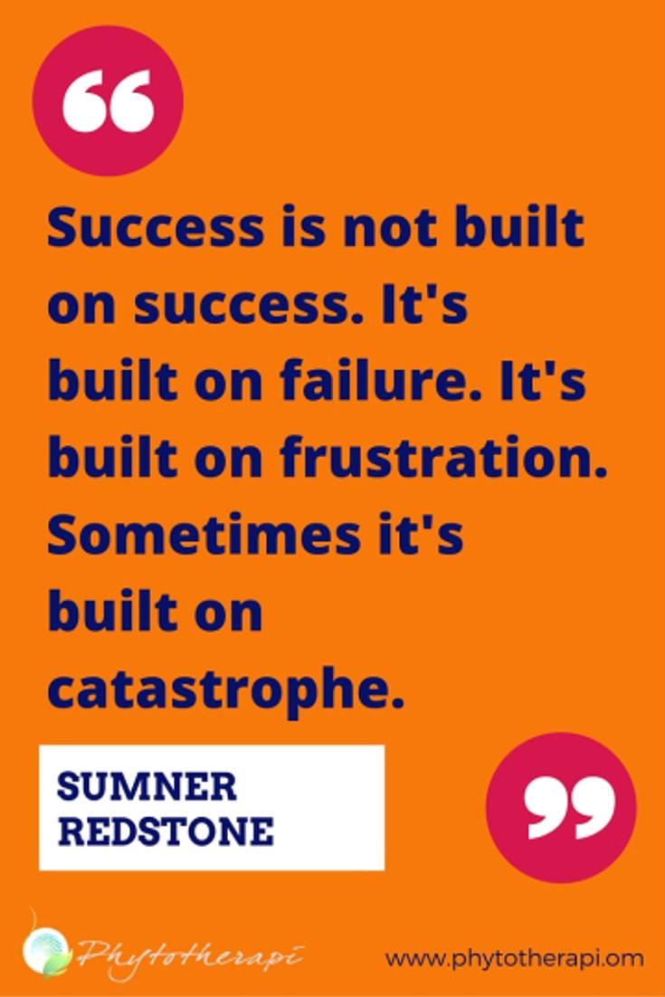 Success is not built on success.