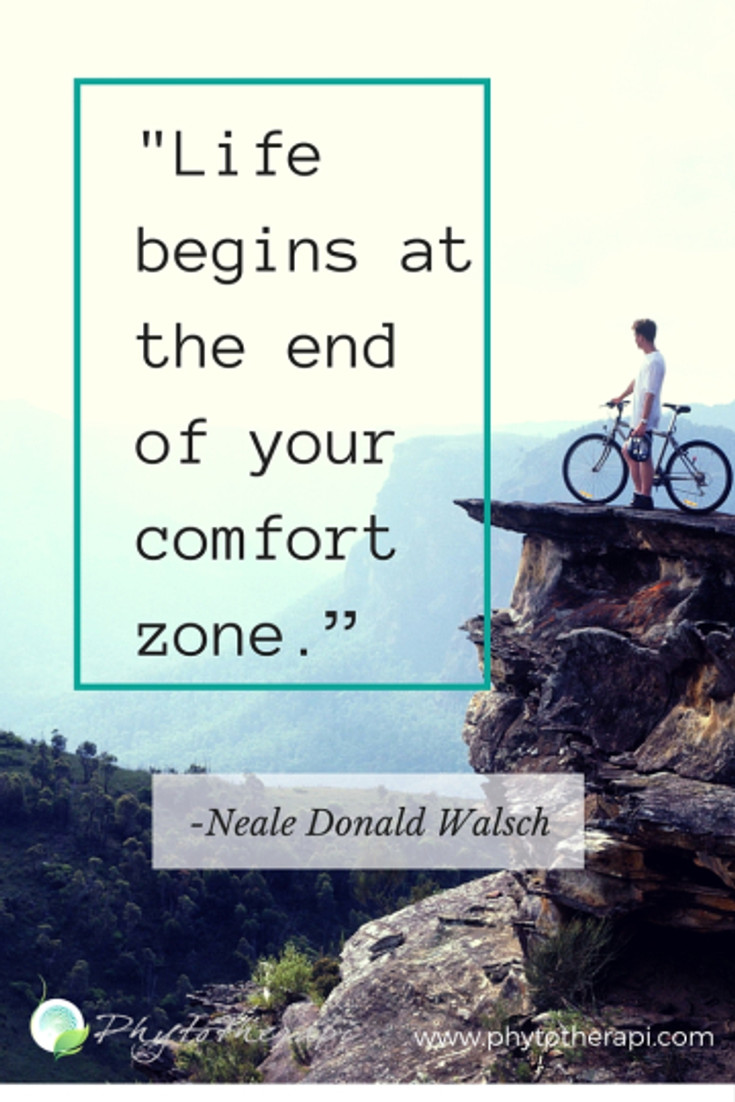 """-Life begins at the end of your comfort zone."""""""