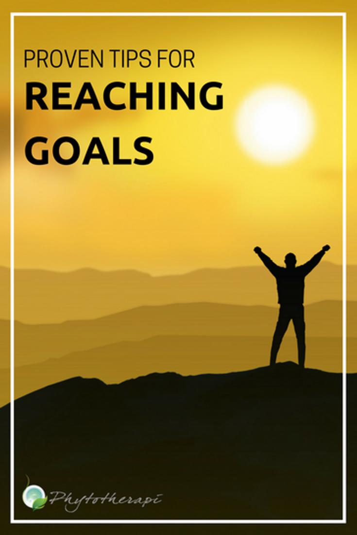 Proven TipsFor Reaching Goals