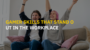 Gamer skills that stand out in the workplace