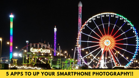5 Free Apps To Up Your Smartphone Photography Game!