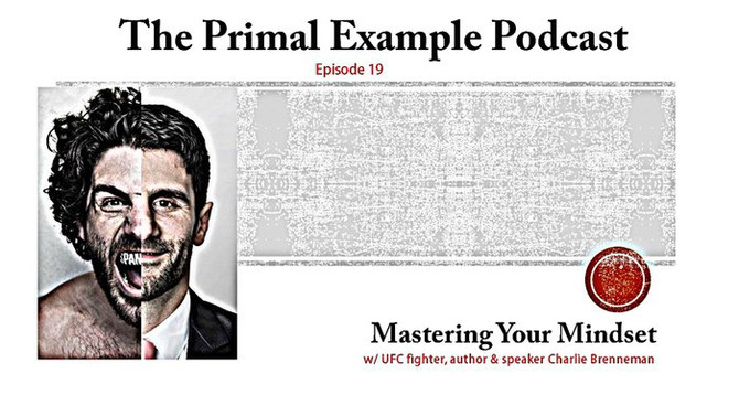 PEP 19: Master Your Mindset w/ UFC Fighter Charlie Brenneman
