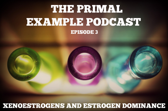 PEP 003: Xenoestrogens, Estrogen Dominance, and what it all means for your health