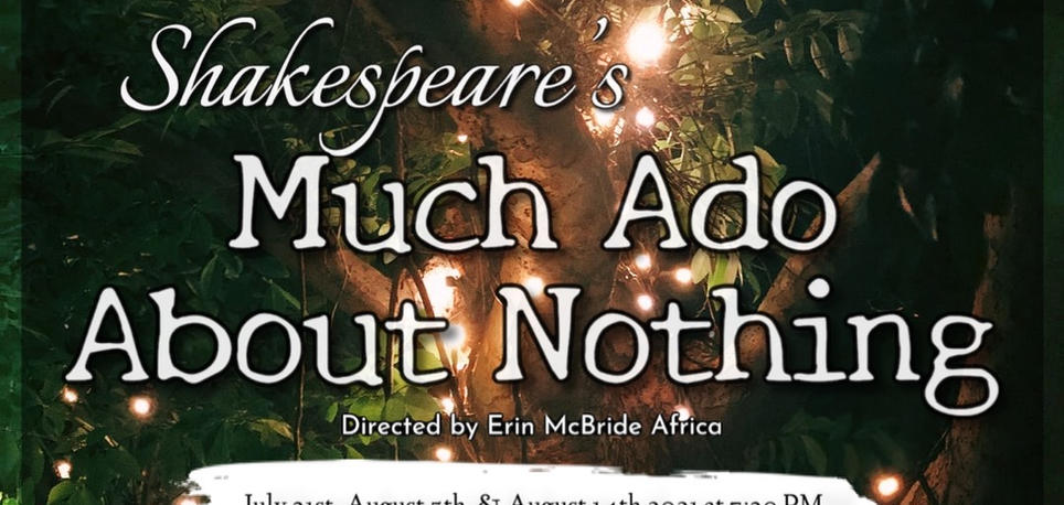 MUCH ADO ABOUT NOTHING  Seating is Limited  For more information and ticket information, Click the link
