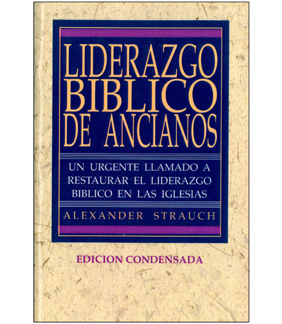 Liderazgo bíblico de ancianos, edición condensada