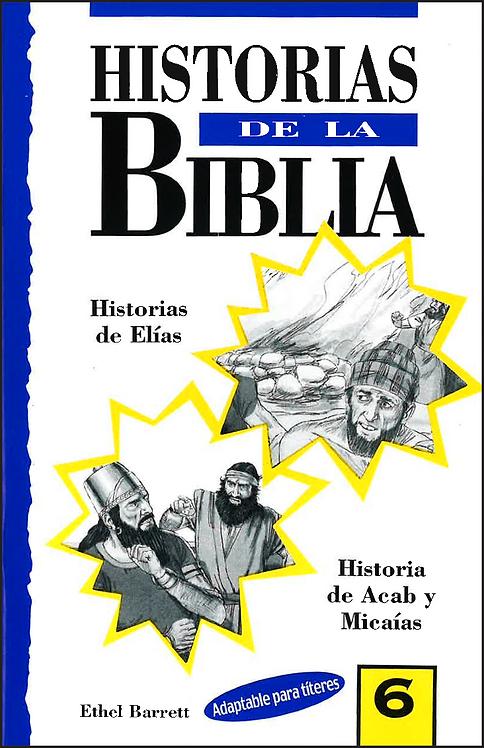 Historias de la Biblia # 6: Elías, Eliseo, Acabóy Michaías