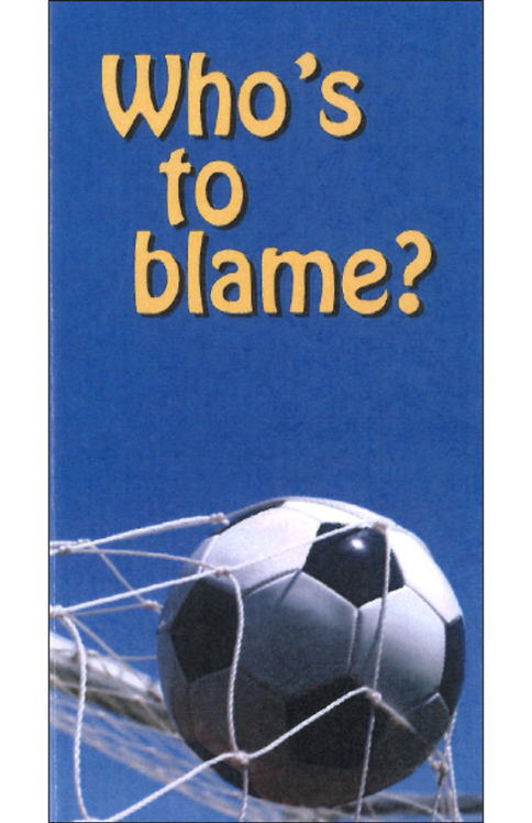Who's to blame? (50 copies)