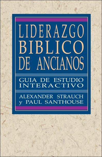 Liderazgo bíblico de ancianos, guía de estudio interactivo