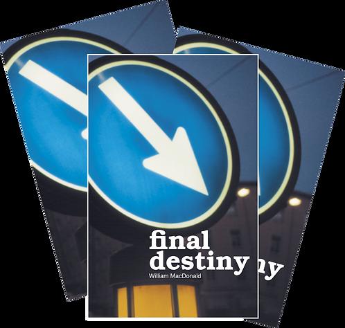 Final  Destiny (NKJV) (100 copies)