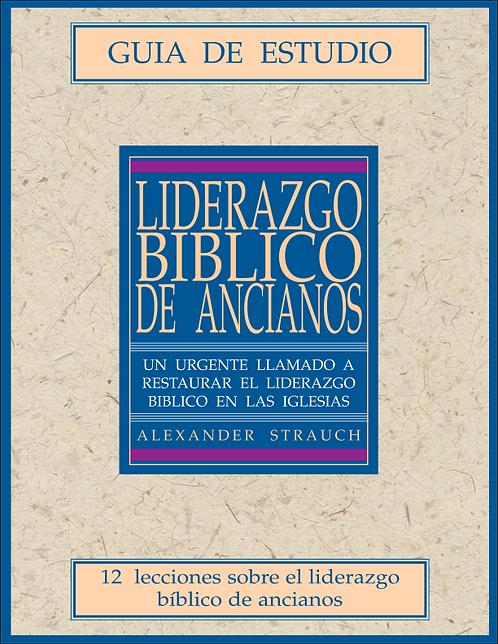Liderazgo bíblico de ancianos, guía de estudio