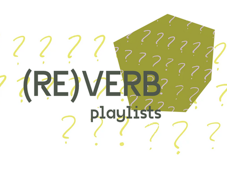 (RE)VERB Playlist: MAKING CHANGE