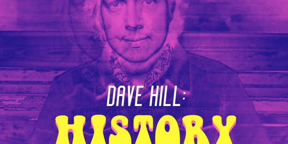 Dave Hill: History Fluffer
