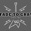 Fade to Gray.jpg