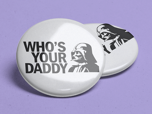 Strar Inpired Wars Who's Your Daddy Pin