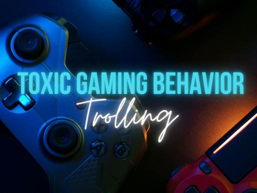 Toxic Gaming Behavior: What is Trolling?