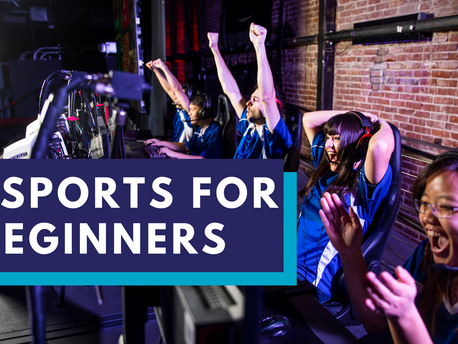 eSports for Beginners